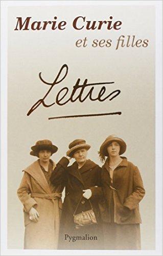 Lettres de Marie Curie à ses filles