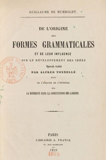 humboldt-De l'origine des formes grammaticales et de leur influence sur le développement des idées