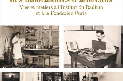 PSL-PSL-Explore_actualités_parution_Curie_Laboratoires_autrefois
