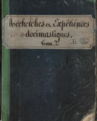 [Recherches et expériences docimastiques, tome 2]